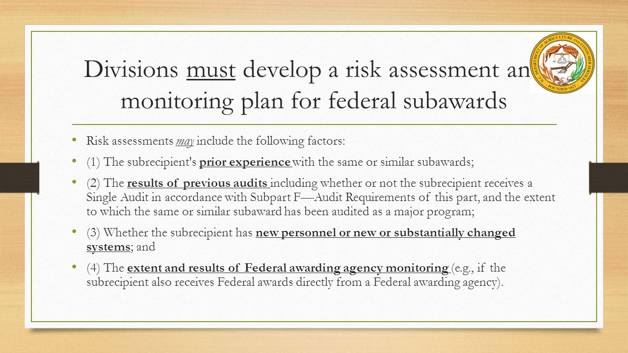 Divisions must develop a risk assessment and monitoring plan for federal subawards