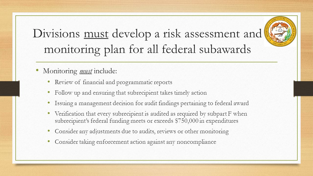 Divisions must develop a risk assessment and monitoring plan for all federal subawards