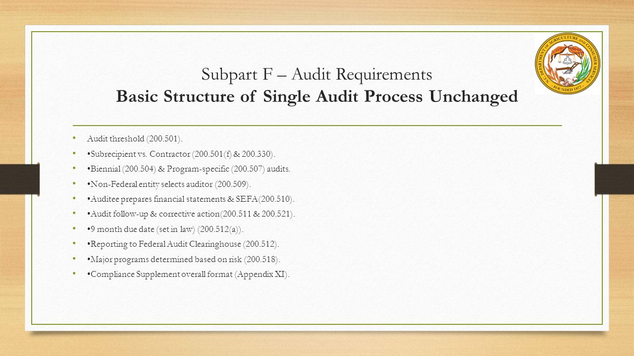 Subpart F – Audit Requirements Basic Structure of Single Audit Process Unchanged