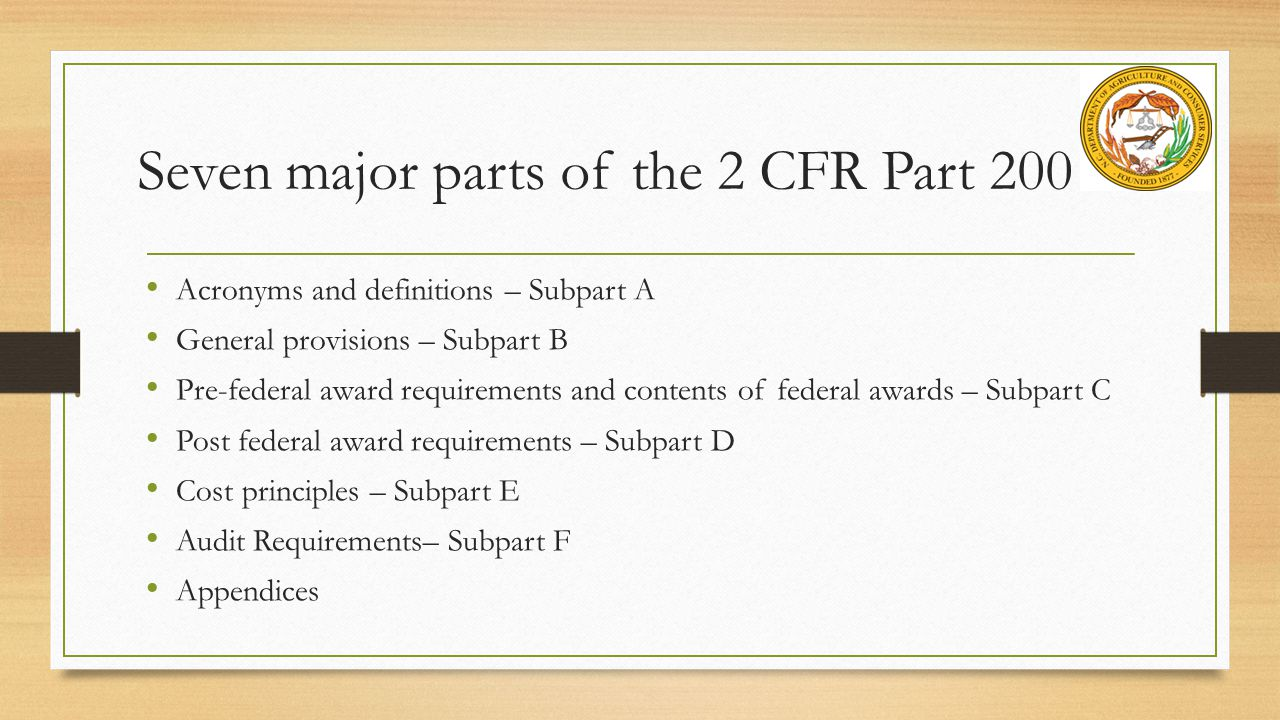 Seven major parts of the 2 CFR Part 200