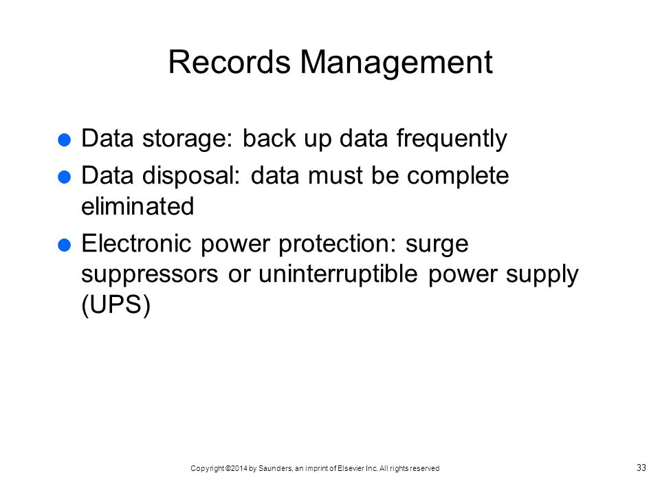 Records Management Data storage: back up data frequently