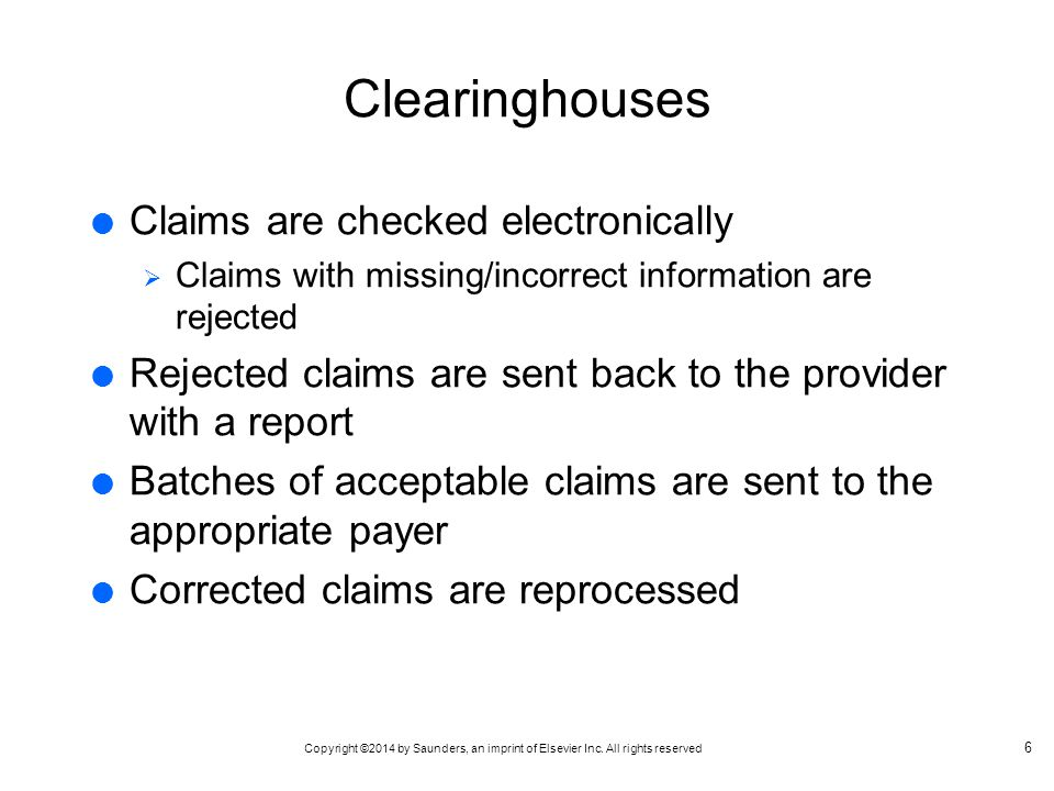 Clearinghouses Claims are checked electronically