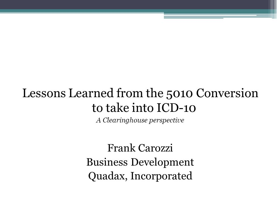 Lessons Learned from the 5010 Conversion to take into ICD-10