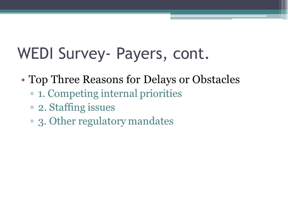 WEDI Survey- Payers, cont.