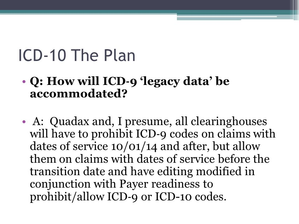 ICD-10 The Plan Q: How will ICD‐9 'legacy data' be accommodated