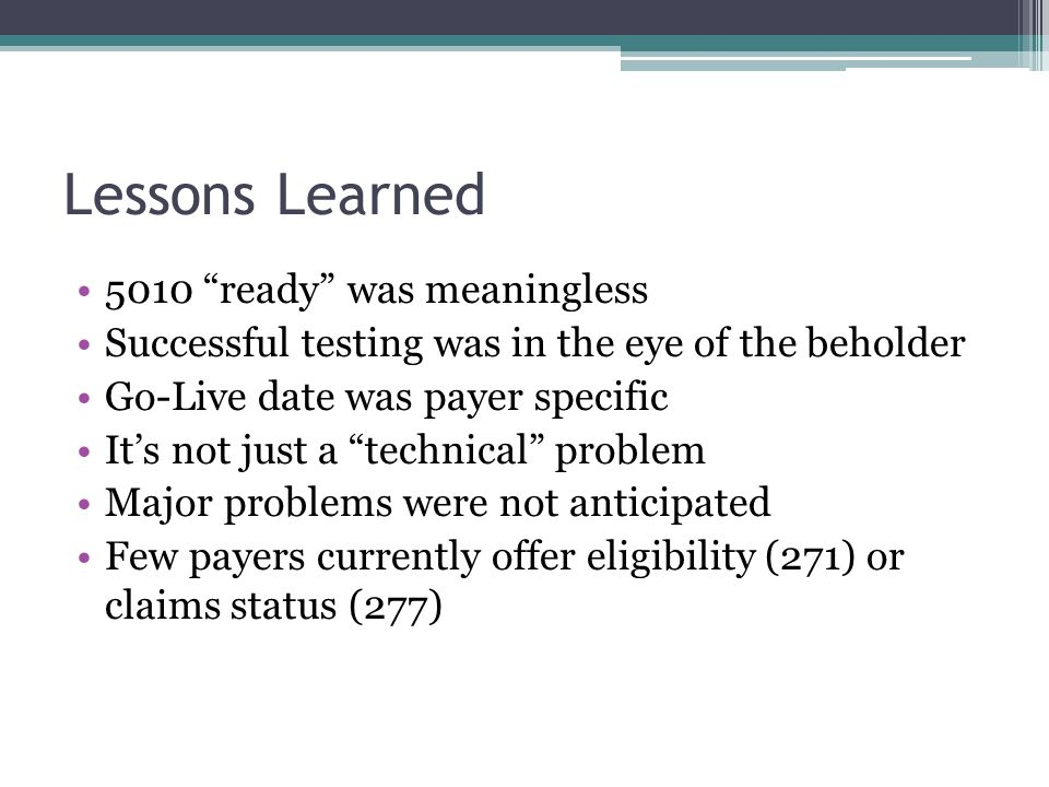 Lessons Learned 5010 ready was meaningless