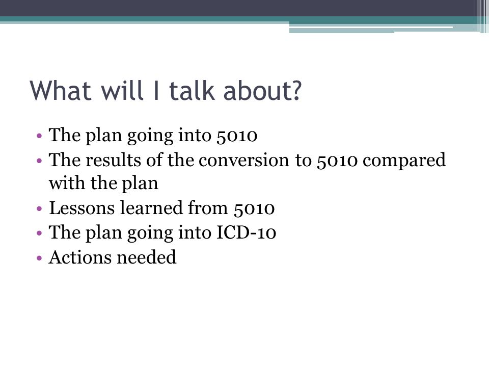 What will I talk about The plan going into 5010