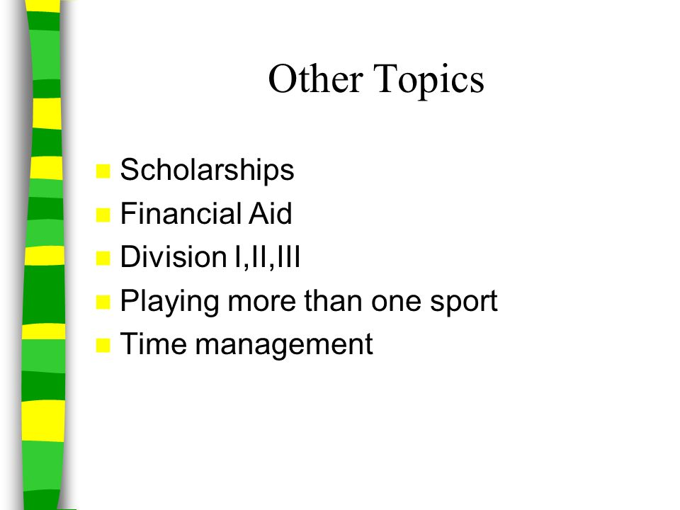Other Topics Scholarships Financial Aid Division I,II,III
