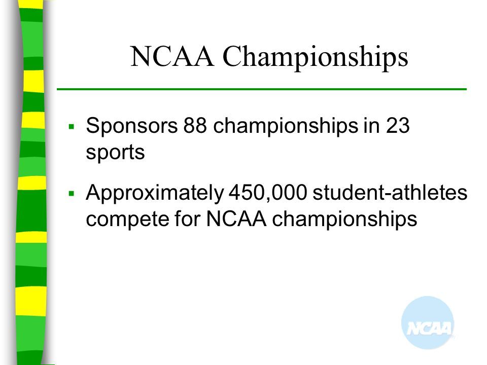 NCAA Championships Sponsors 88 championships in 23 sports