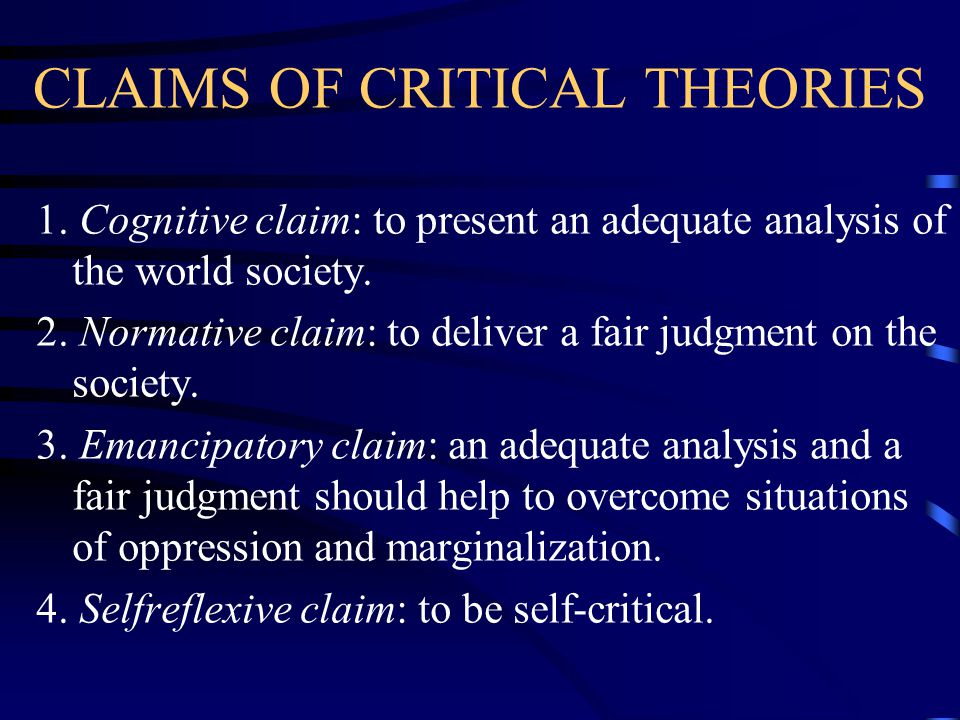 CLAIMS OF CRITICAL THEORIES