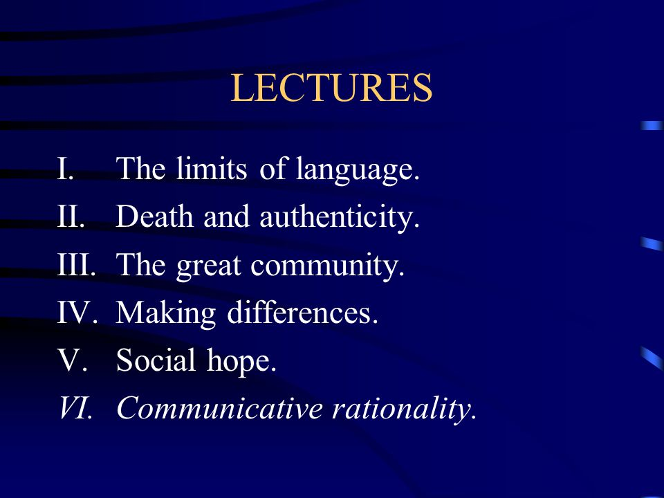 LECTURES The limits of language. Death and authenticity.