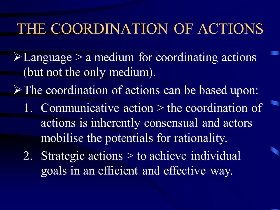 THE COORDINATION OF ACTIONS