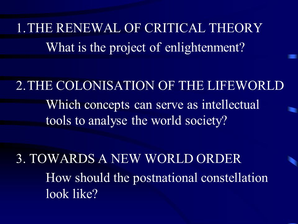 1. THE RENEWAL OF CRITICAL THEORY