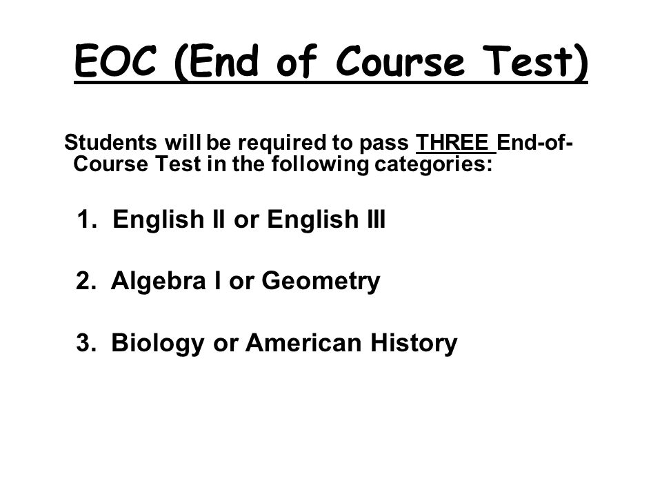 EOC (End of Course Test)