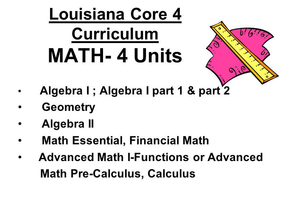 Louisiana Core 4 Curriculum MATH- 4 Units