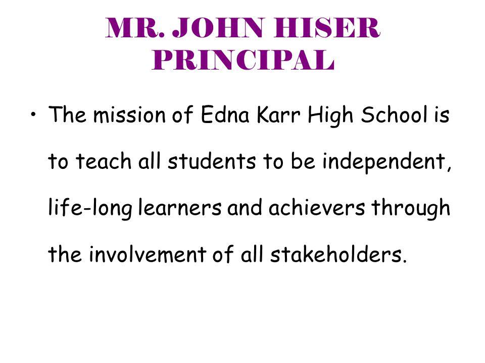 MR. JOHN HISER PRINCIPAL