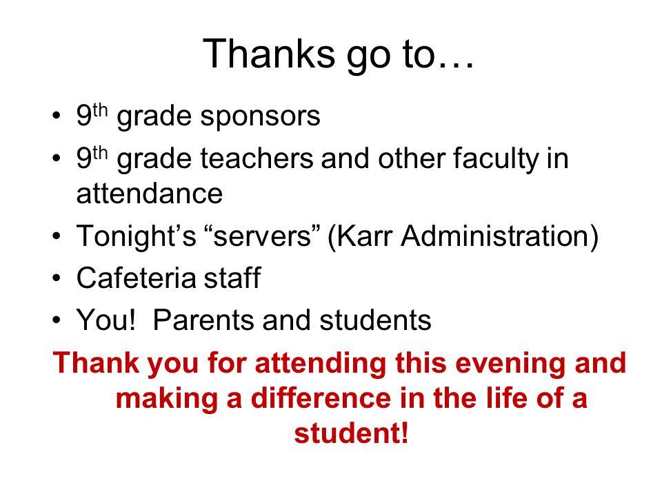 Thanks go to… 9th grade sponsors