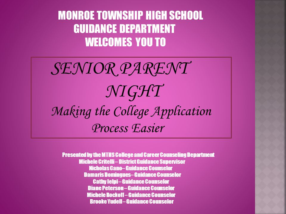 SENIOR PARENT NIGHT Making the College Application Process Easier