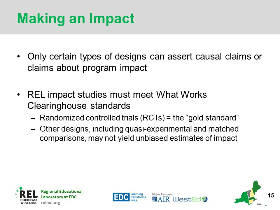 Making an Impact Only certain types of designs can assert causal claims or claims about program impact.