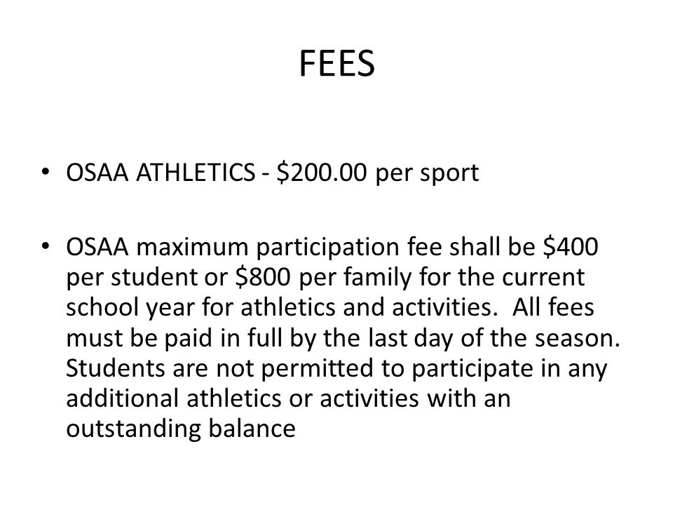 FEES OSAA ATHLETICS - $200.00 per sport