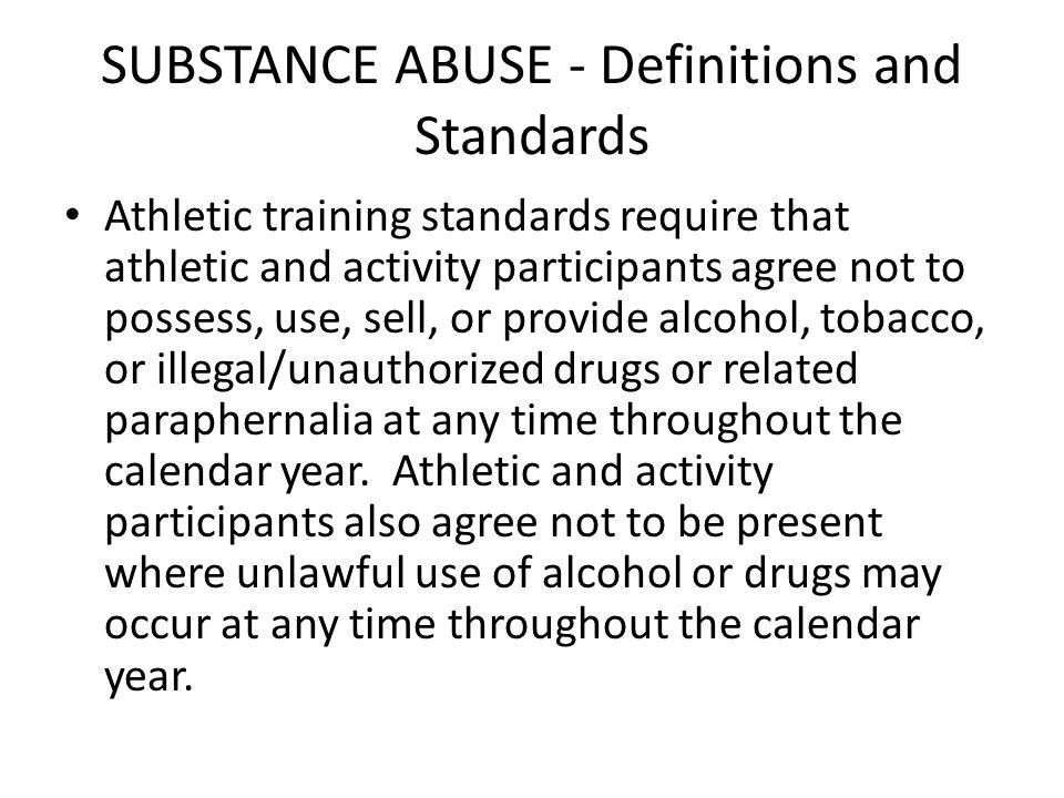 SUBSTANCE ABUSE - Definitions and Standards