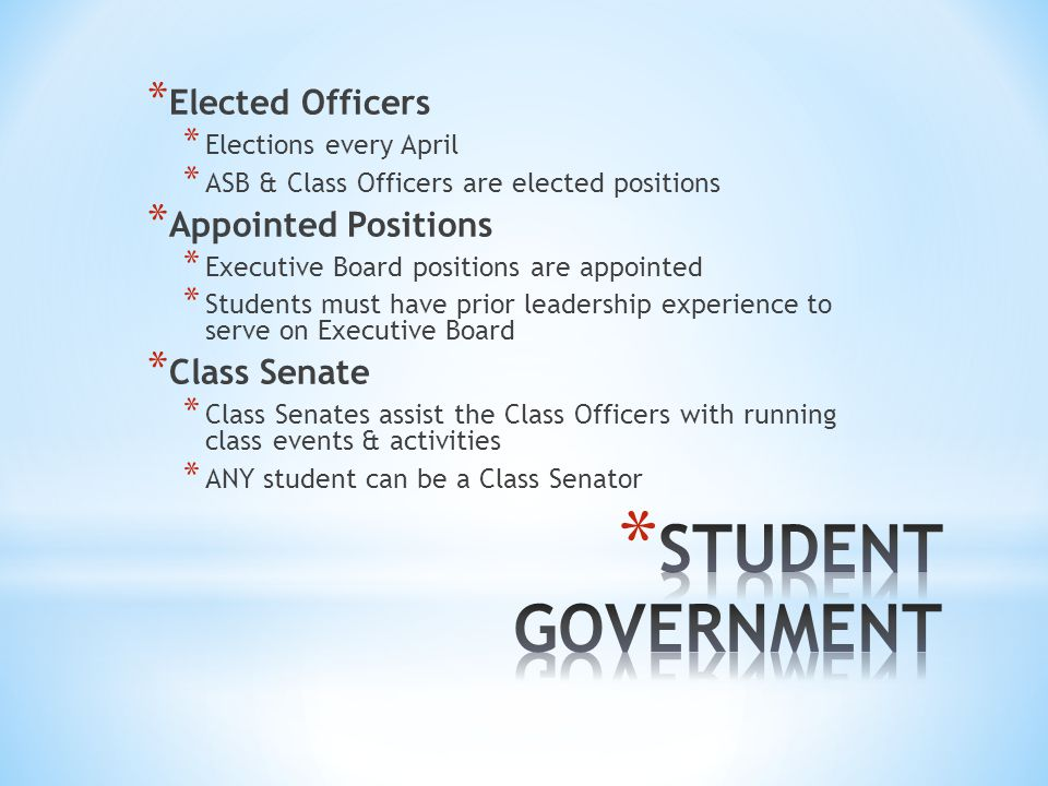 STUDENT GOVERNMENT Elected Officers Appointed Positions Class Senate