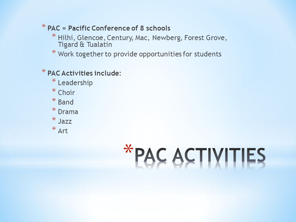 PAC ACTIVITIES PAC = Pacific Conference of 8 schools