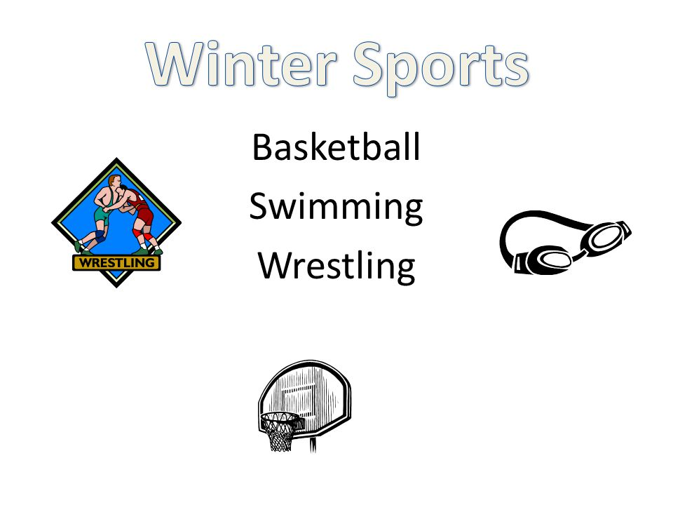 Basketball Swimming Wrestling