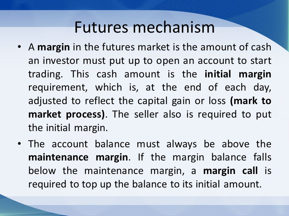 Futures mechanism