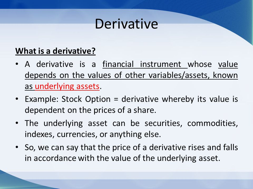 Derivative What is a derivative