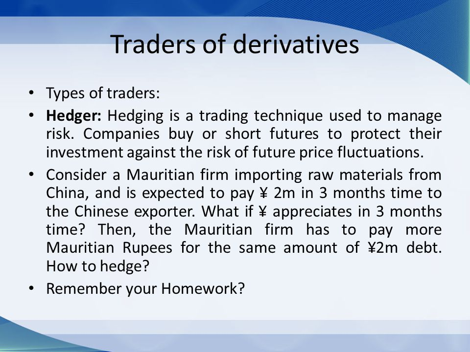Traders of derivatives