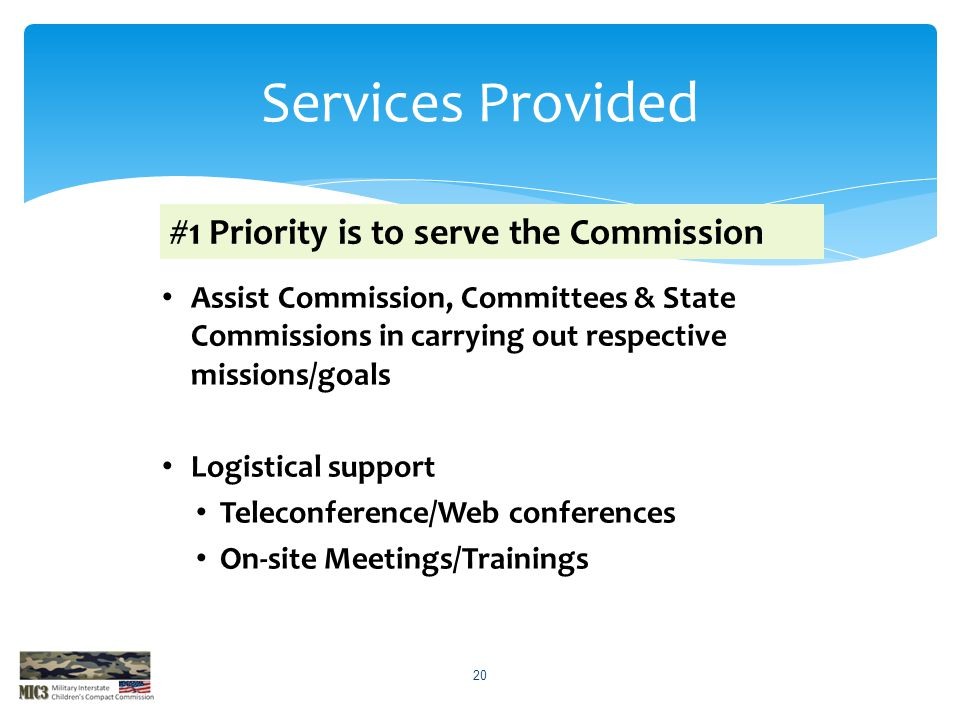 Services Provided #1 Priority is to serve the Commission