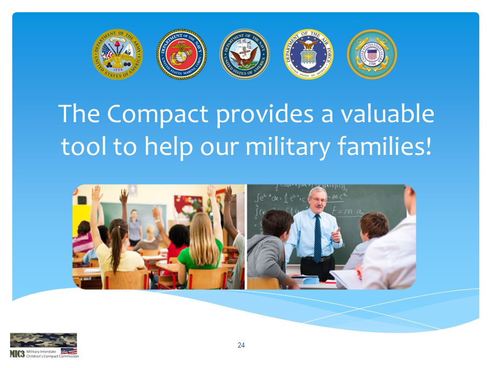 The Compact provides a valuable tool to help our military families!