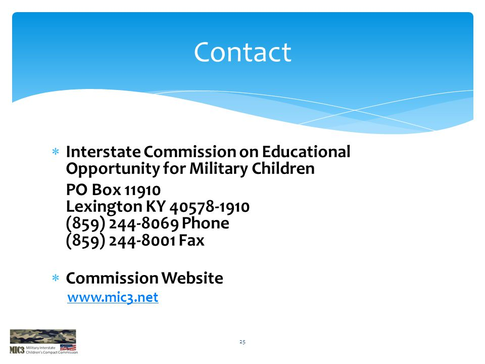 Contact Interstate Commission on Educational Opportunity for Military Children.