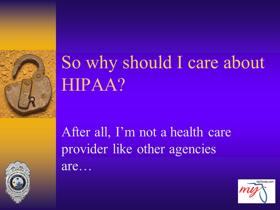 So why should I care about HIPAA