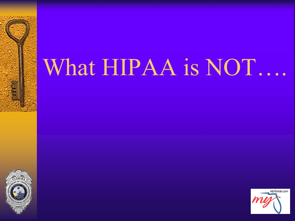 What HIPAA is NOT….