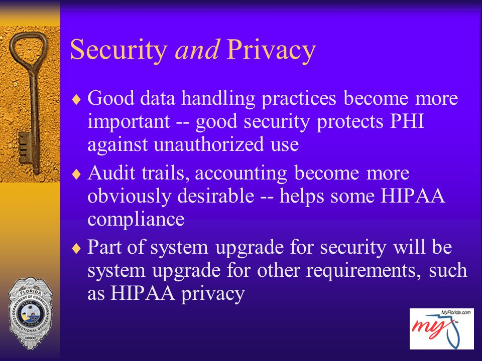 Security and Privacy Good data handling practices become more important -- good security protects PHI against unauthorized use.
