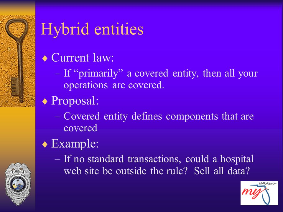 Hybrid entities Current law: Proposal: Example: