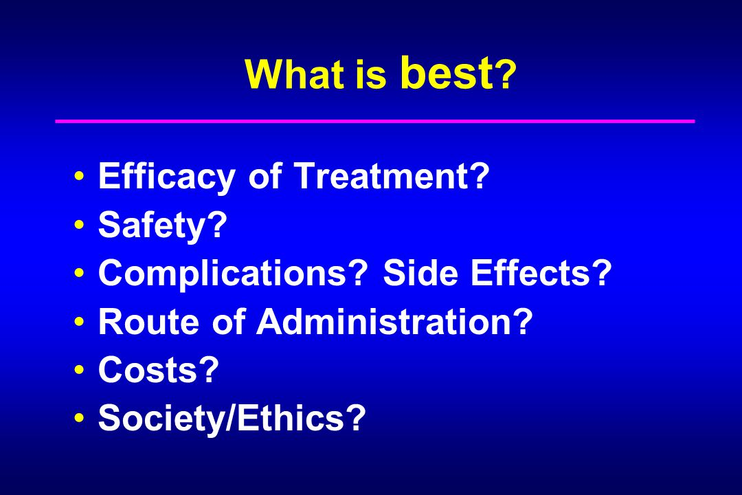 What is best Efficacy of Treatment Safety