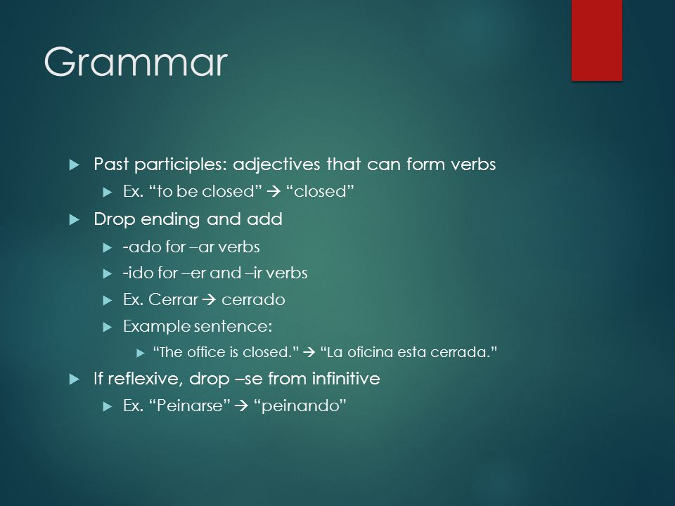 Grammar Past participles: adjectives that can form verbs