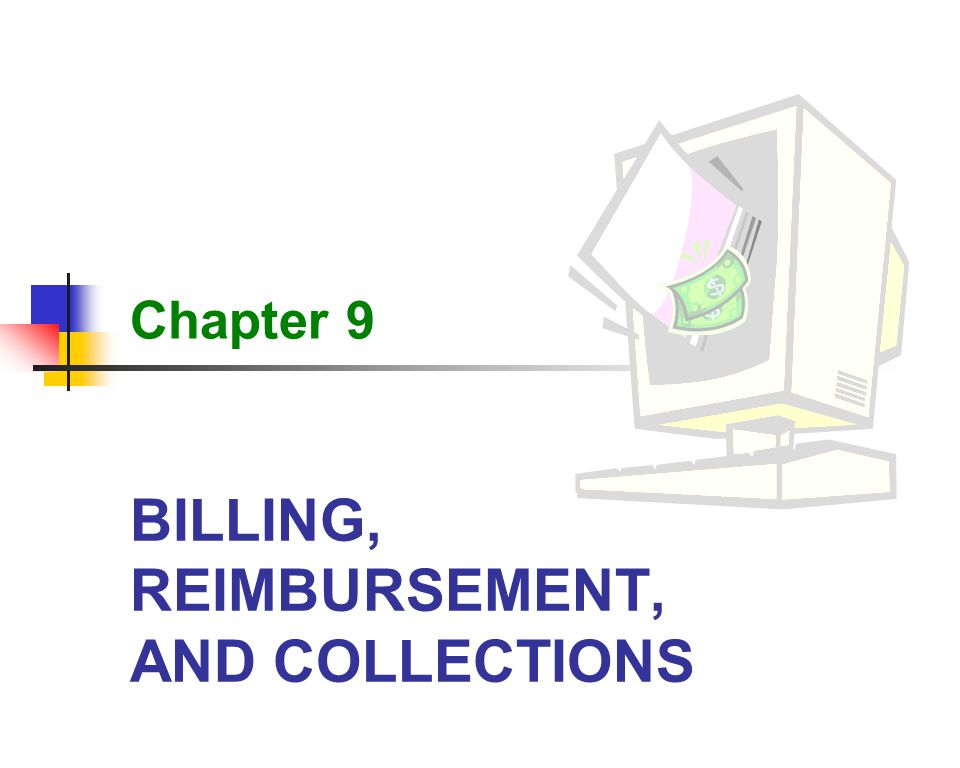 BILLING, REIMBURSEMENT, AND COLLECTIONS