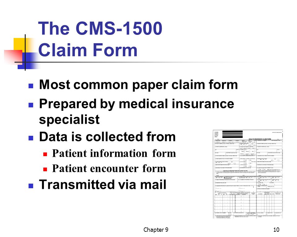 The CMS-1500 Claim Form Most common paper claim form