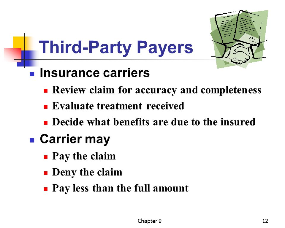 Third-Party Payers Insurance carriers Carrier may