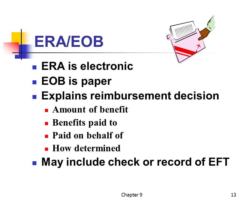 ERA/EOB ERA is electronic EOB is paper Explains reimbursement decision