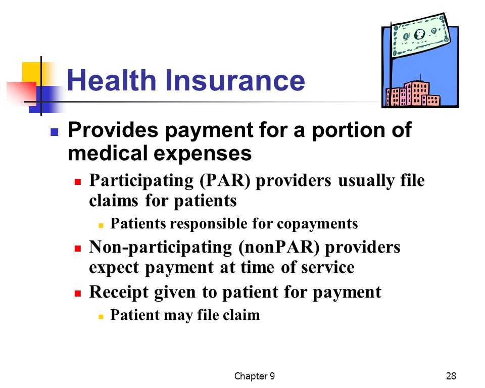 Health Insurance Provides payment for a portion of medical expenses