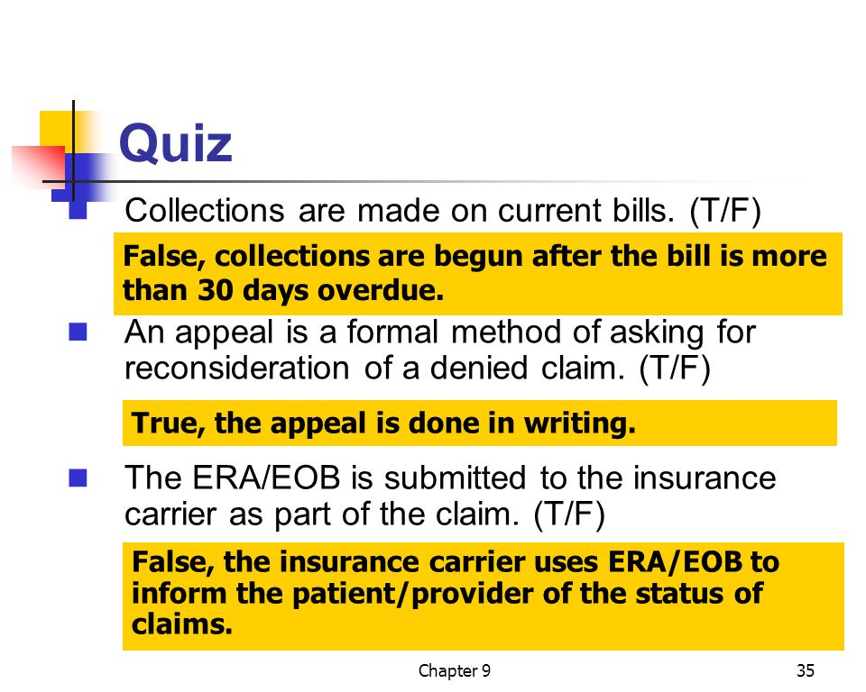 Quiz Collections are made on current bills. (T/F)