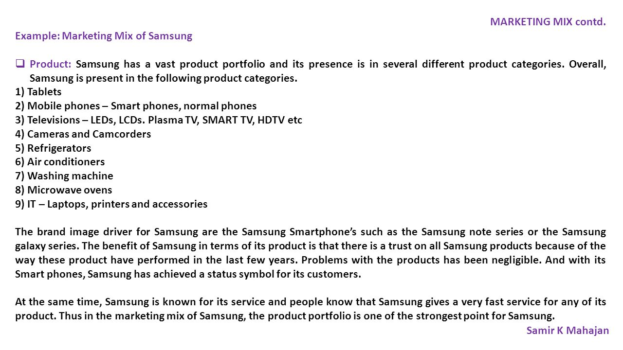 MARKETING MIX contd. Example: Marketing Mix of Samsung.