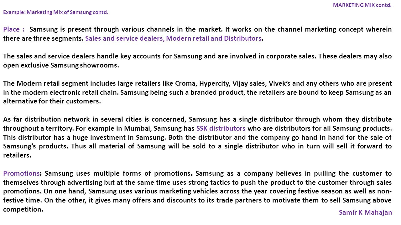 MARKETING MIX contd. Example: Marketing Mix of Samsung contd.