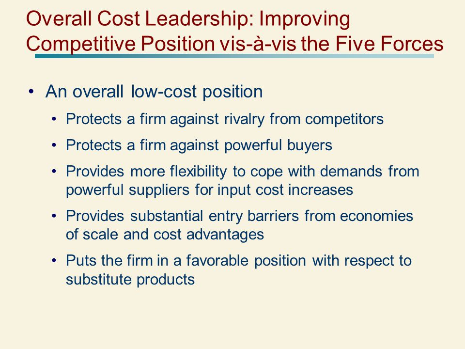 Overall Cost Leadership: Improving Competitive Position vis-à-vis the Five Forces