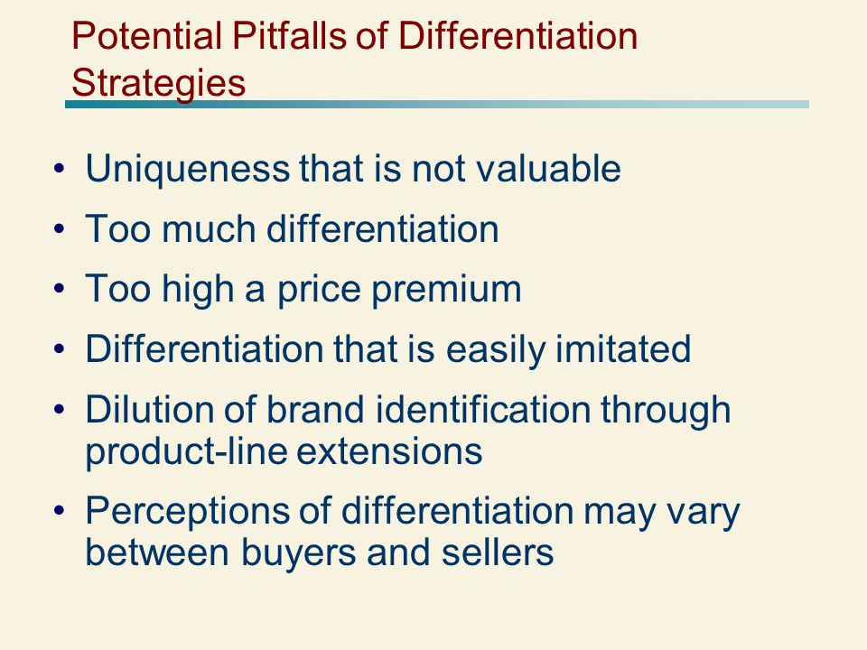 Potential Pitfalls of Differentiation Strategies
